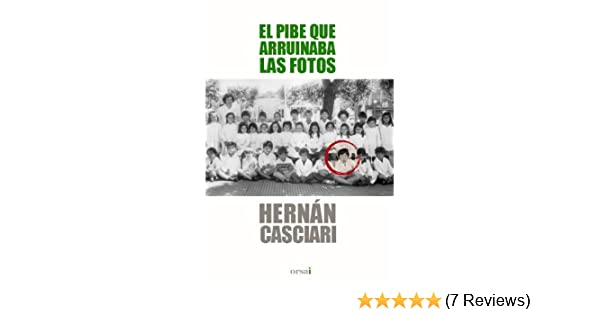 Amazon.com: El pibe que arruinaba las fotos (Spanish Edition) eBook: Hernán Casciari, Orsai: Kindle Store