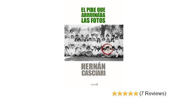 Amazon.com: El pibe que arruinaba las fotos (Spanish Edition) eBook: Hernán Casciari, Orsai: Kindle Store