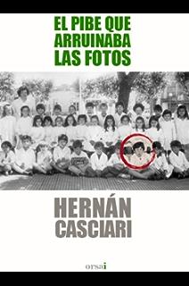 El pibe que arruinaba las fotos (Spanish Edition)