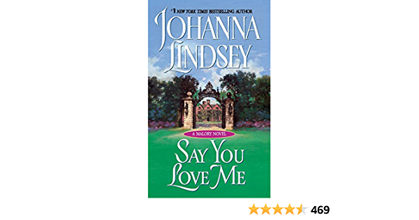 Ebook Say You Love Me Malory Family 5 By Johanna Lindsey