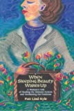 When Sleeping Beauty Wakes Up, Patt Lind-Kyle and David Kyle, 1439228973