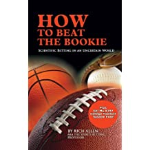 How to Beat the Bookie - Scientific Betting in an Uncertain World