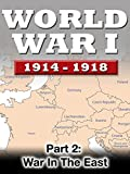 WWI 1914-1918: War In the East