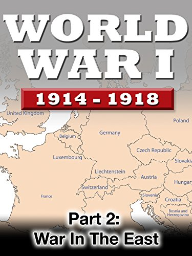 Wwi Series - WWI 1914-1918: War In the East