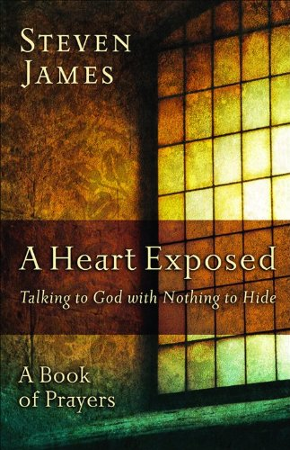 A Heart Exposed: Talking to God with Nothing to Hide pdf