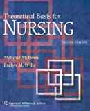 Theoretical Basis for Nursing, McEwen, Melanie and Wills, Evelyn M., 0781762839