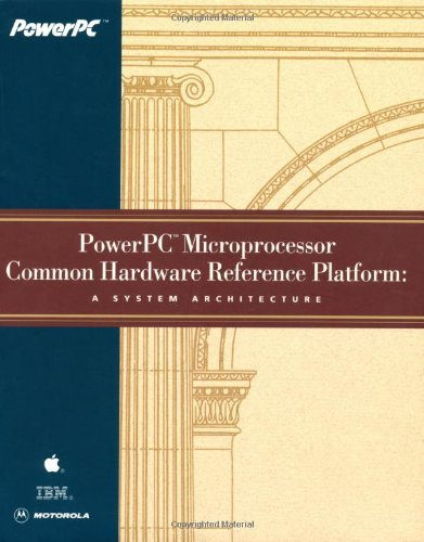 Download PowerPC Microprocessor Common Hardware Reference Platform: A System Architecture Pdf