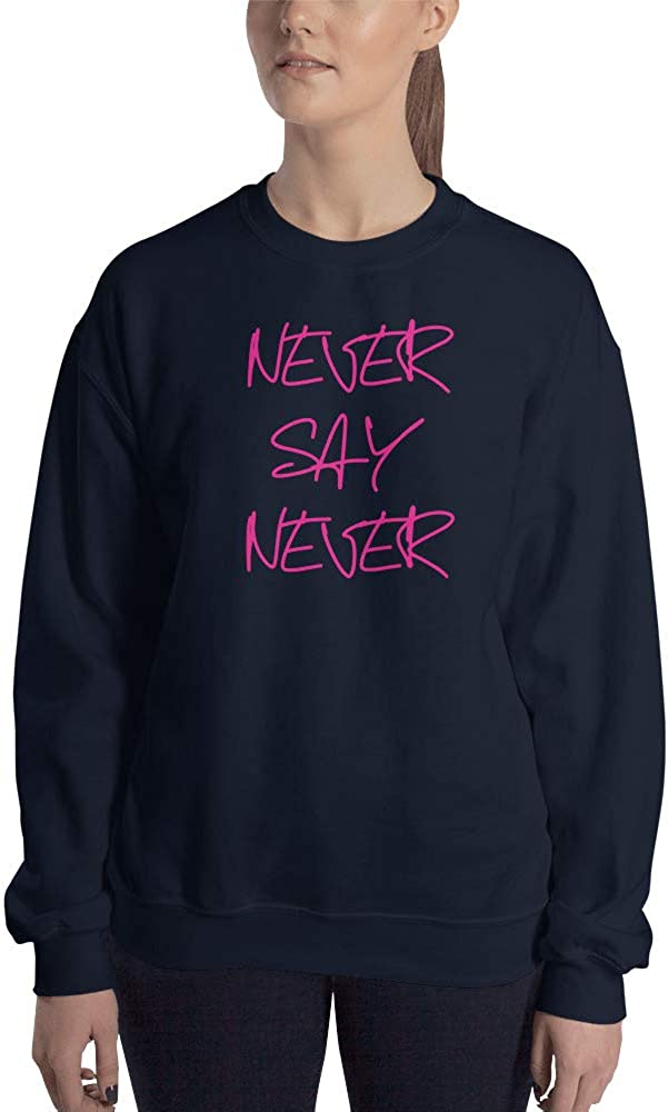 Viam Star Never Say Never Authentic Sweatshirt Sweater Pullover-Unisex Hoodie