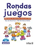 img - for Rondas y juegos/ Arm circles and games: Alternativas De Desarrollo Social Para Los Ninos/ Alternatives of Social Development for Children (Spanish Edition) book / textbook / text book