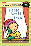 I'm Going to Read (Level 2): Please Let It Snow (I'm Going to Read Series)