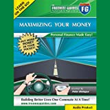 img - for Maximizing Your Money: Personal Finance Made Easy! book / textbook / text book