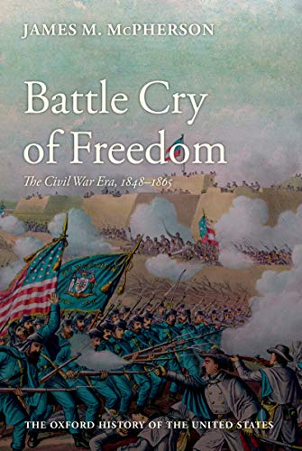 Battle Cry of Freedom: The Civil War Era (Oxford History of the United States Book 6) (Best Site For Technical Analysis)