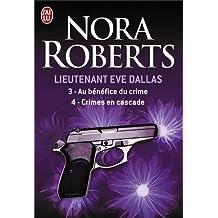LIEUTENANT ÈVE DALLAS 03 & 04 : AU BÉNÉFICE DU CRIME - CRIMES EN CASCADES