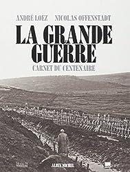La grande guerre - Carnet du centenaire