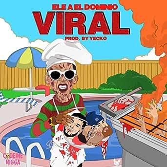 Amazon.com: Viral [Explicit]: Ele A El Dominio: MP3 Downloads