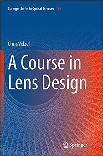 A Course in Lens Design (Springer Series in Optical Sciences)