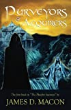 Purveyors and Acquirers: Book 1, The Phosfire Journeys (Volume 1)