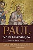 Paul, a New Covenant Jew: Rethinking Pauline