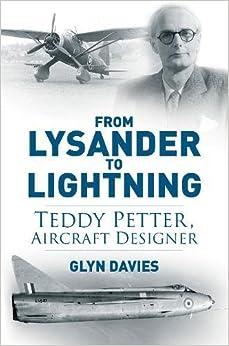 From Lysander to Lightning: Teddy Petter, Aircraft Designer