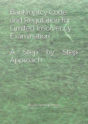 Read Online Bankruptcy Code and Regulation for Limited Insolvency Examination: A Step by Step Approach pdf epub