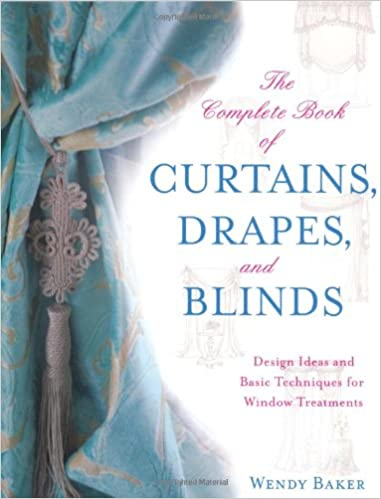 The Complete Book of Curtains, Drapes, and Blinds: Design Ideas ...