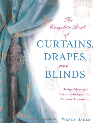 Download The Complete Book of Curtains, Drapes, and Blinds: Design Ideas and Basic Techniques for Window Treatments ebook