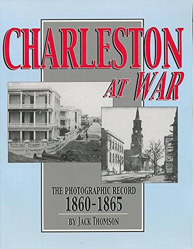 Read Online Charleston At War The Photographic Record 1860-1865 pdf epub