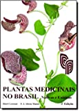 Plantas Medicinais no Brasil. Nativas e Exóticas