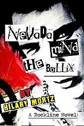 Nevada Mind The Bollix: A Rockline Novel (The Rockline Novels Book 2)
