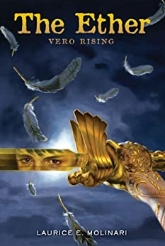 The Ether: Vero Rising (An Ether Novel) by [Molinari, Laurice Elehwany]