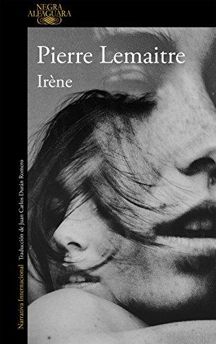 Irène (Un caso del comandante Camille Verhoeven 1) (Spanish Edition) by [
