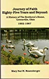 img - for Journey of faith, eighty-five years and beyond: A history of the Brethren's Home, Greenville, Ohio, 1902-1987 book / textbook / text book
