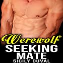 Werewolf Seeking Mate Audiobook by Sicily Duval Narrated by Tom Sleeker