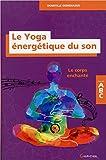 Le Yoga énergétique du son - Le corps enchanté - ABC