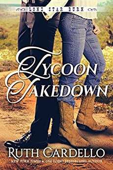 Tycoon Takedown (Lone Star Burn Book 2) by [Cardello, Ruth]