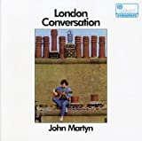 London Conversation by John Martyn (2005-10-10)