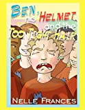 Ben, His Helmet and the Too Tight Hair, Nelle Frances, 0975116819