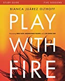 img - for Play with Fire Study Guide: Discovering Fierce Faith, Unquenchable Passion and a Life-Giving God book / textbook / text book