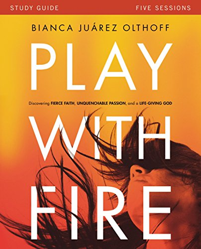 Play with Fire Study Guide: Discovering Fierce Faith, Unquenchable Passion and a Life-Giving - Az Phoenix Outlet Stores