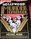 The Hollywood Murder Casebook, Michael Munn, 0312014430