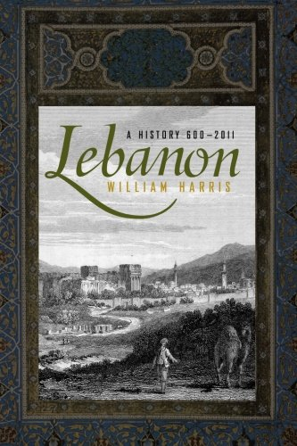 Lebanon  A History  600   2011  Studies In Middle Eastern History