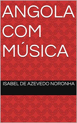 ANGOLA COM MÚSICA: LIVRO 1 (EM ANGOLA) (Portuguese Edition)