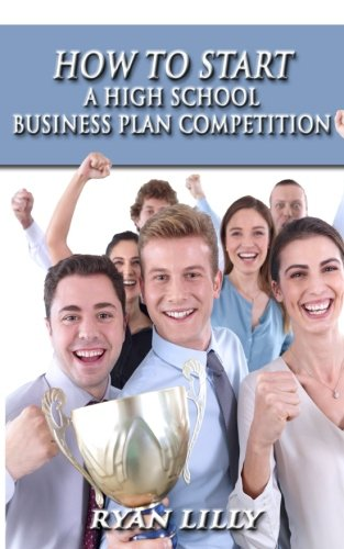 How to Start a High School Business Plan Competition