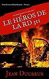 Le Héros de la RD 311: Des Crimes & Des Routes, Tome 1 (French Edition)