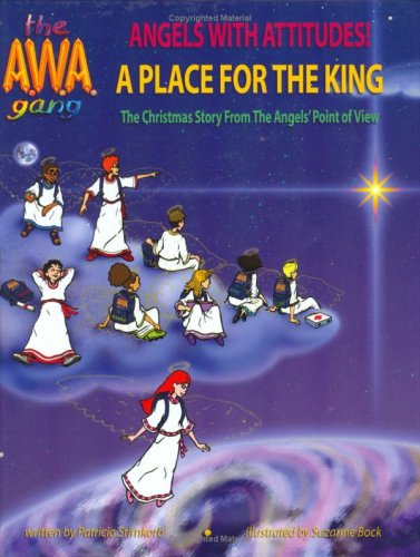 Read Online A Place for the King: A Place for the King, the Christmas Story from the Angels' Point of View pdf