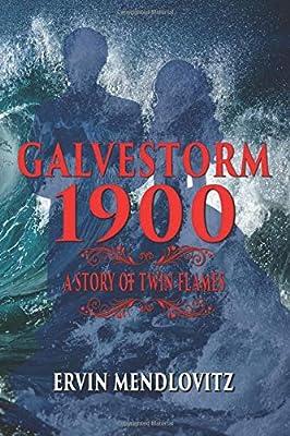 GalveStorm 1900: A Story of Twin Flames: Ervin Mendlovitz