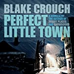 Perfect Little Town | Blake Crouch