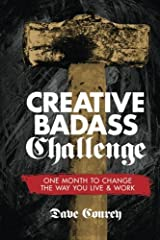 Creative Badass Challenge: One Month to Change the Way You Live and Work