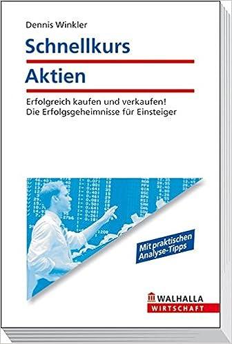 Schnellkurs Aktien Amazonde Dennis Winkler Bücher