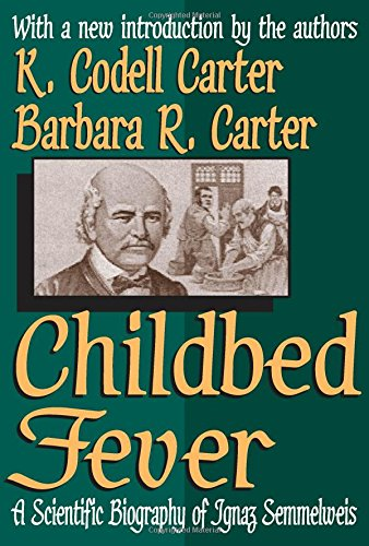Download Childbed Fever: A Scientific Biography of Ignaz Semmelweis pdf epub
